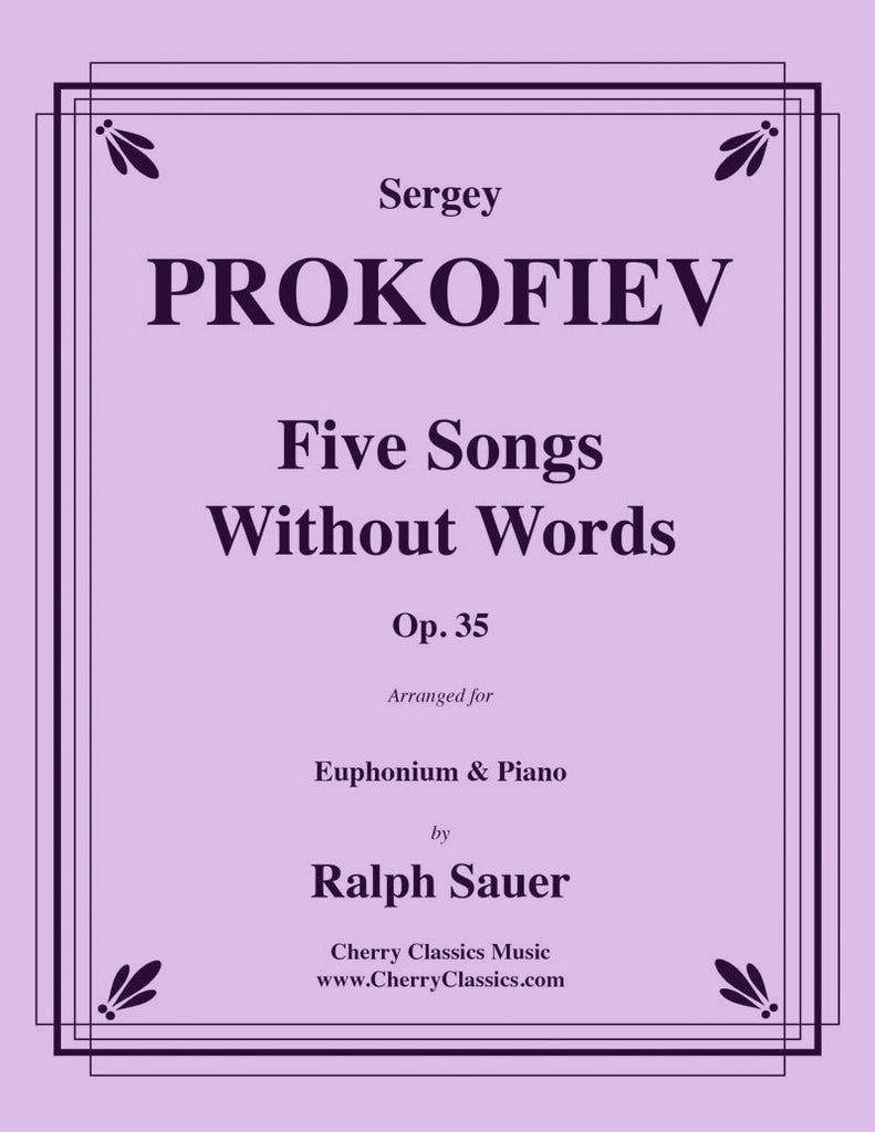 Prokofiev - Five Songs Without Words for Euphonium and Piano - Cherry Classics Music