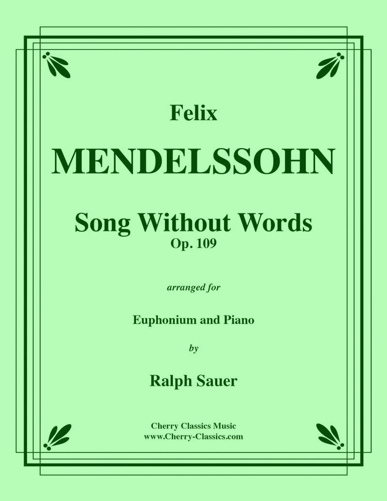 Mendelssohn - Song Without Words, Op. 109 for Euphonium and Piano