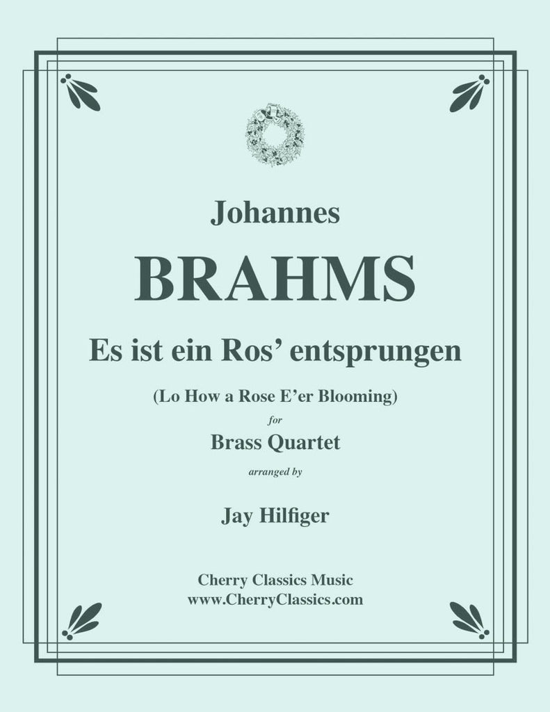 Brahms - Es ist ein Ros' entsprungen for Brass Quartet - Cherry Classics Music