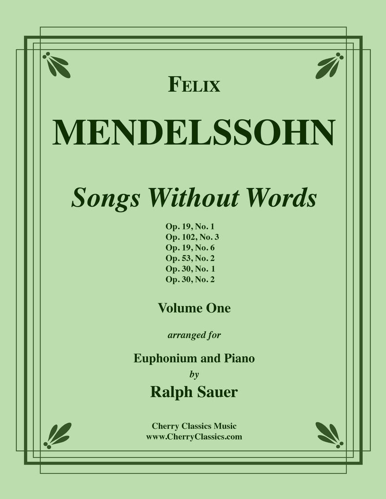 Mendelssohn - Songs Without Words, Volume One for Euphonium and Piano - Cherry Classics Music