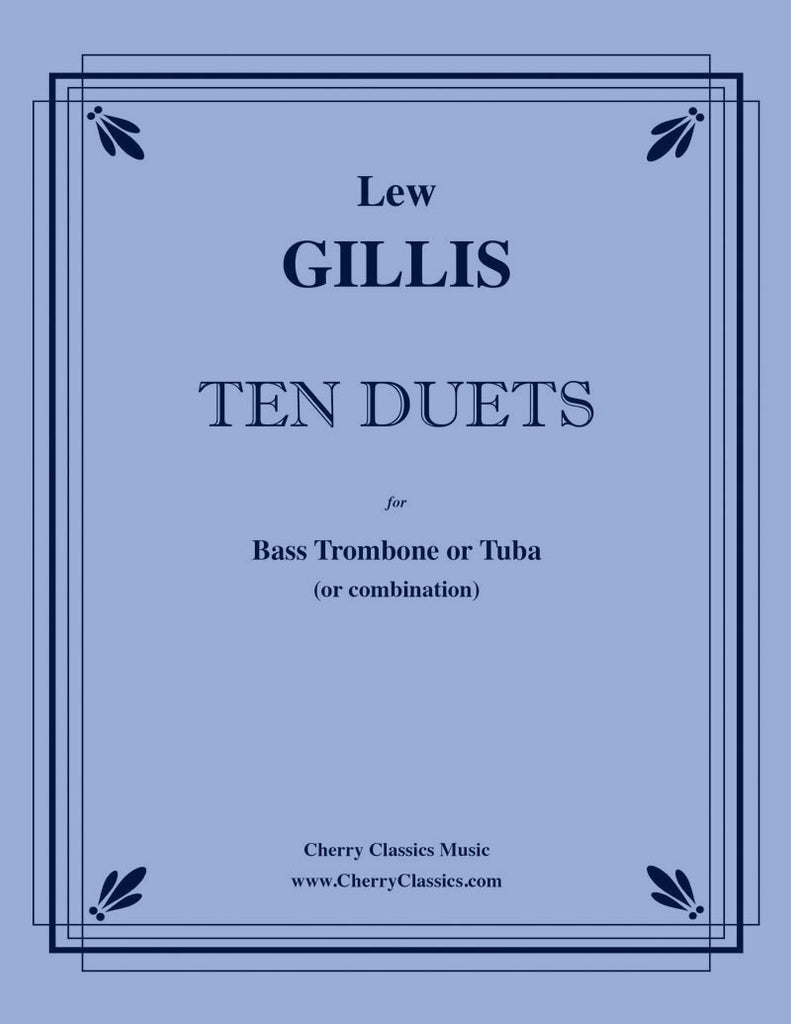 Gillis - Ten Duets for Bass Trombone or Tuba - Cherry Classics Music