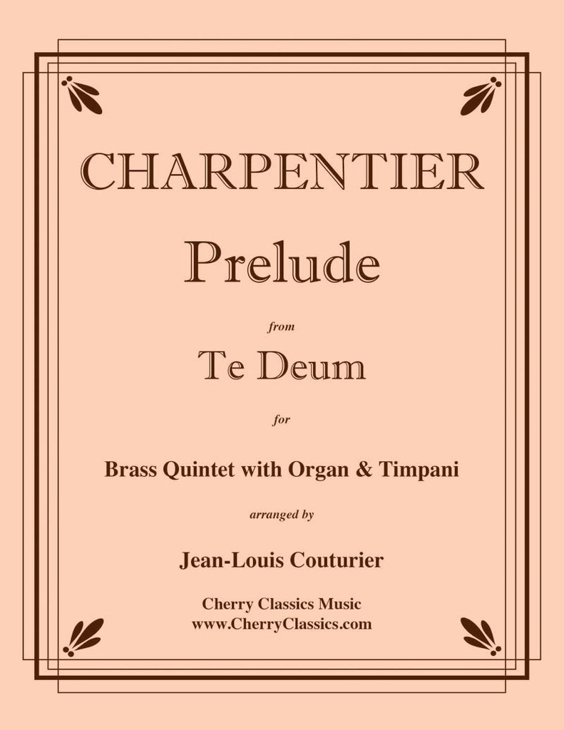 Charpentier - Prelude from Te Deum for Brass Quintet, Timpani & Organ - Cherry Classics Music
