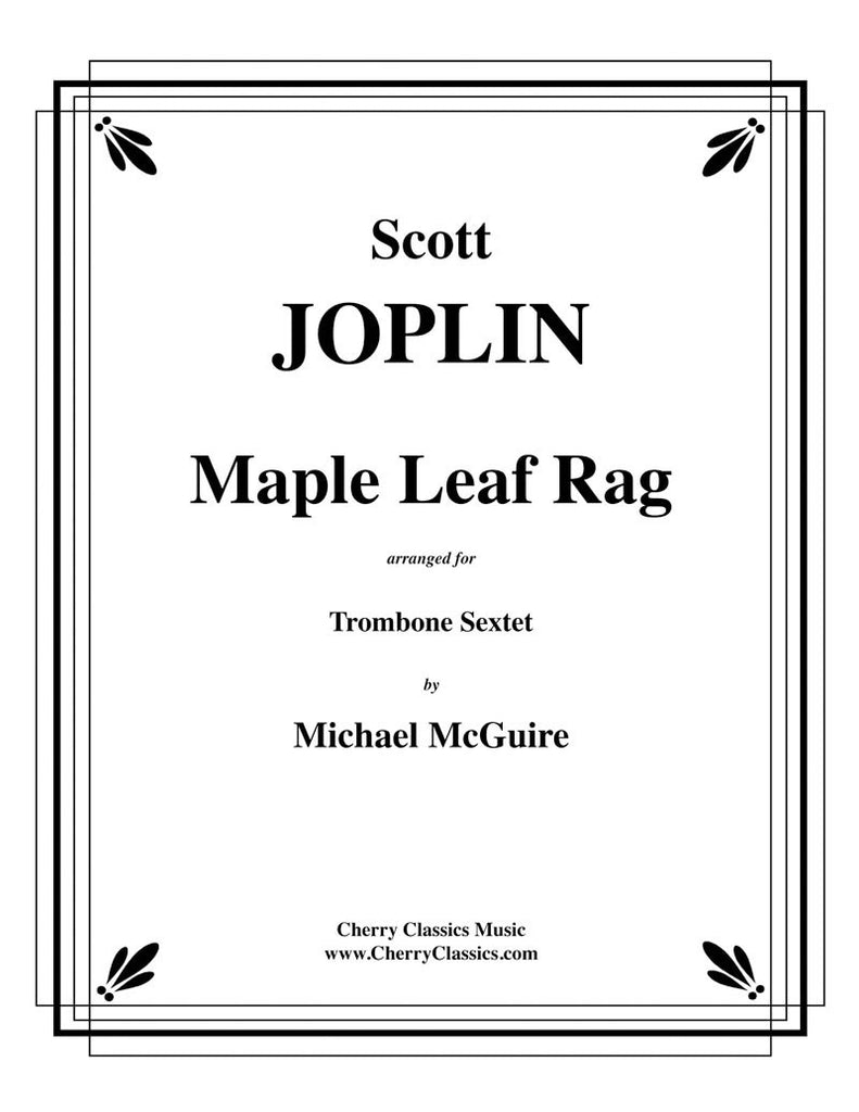 Joplin - Maple Leaf Rag for Trombone Sextet - Cherry Classics Music