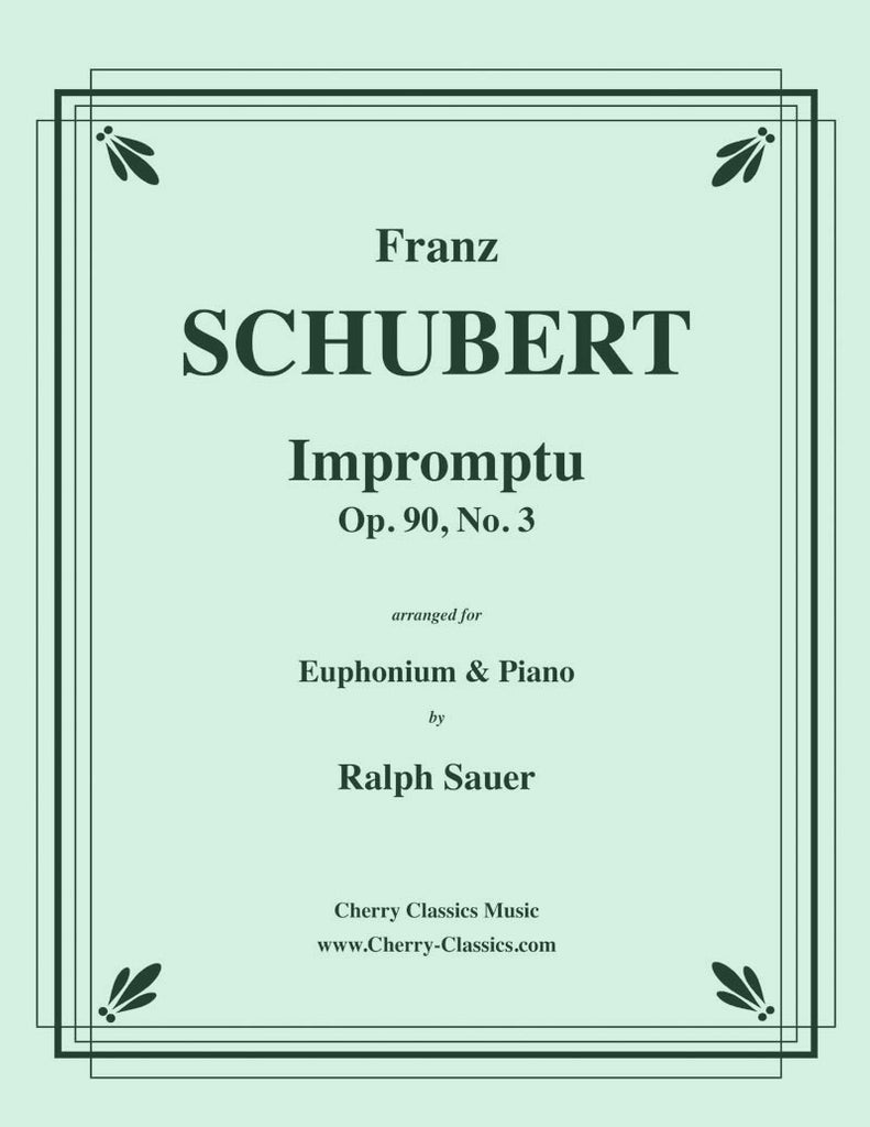 Schubert - Impromptu, Opus 90, No. 3 for Euphonium and Piano - Cherry Classics Music