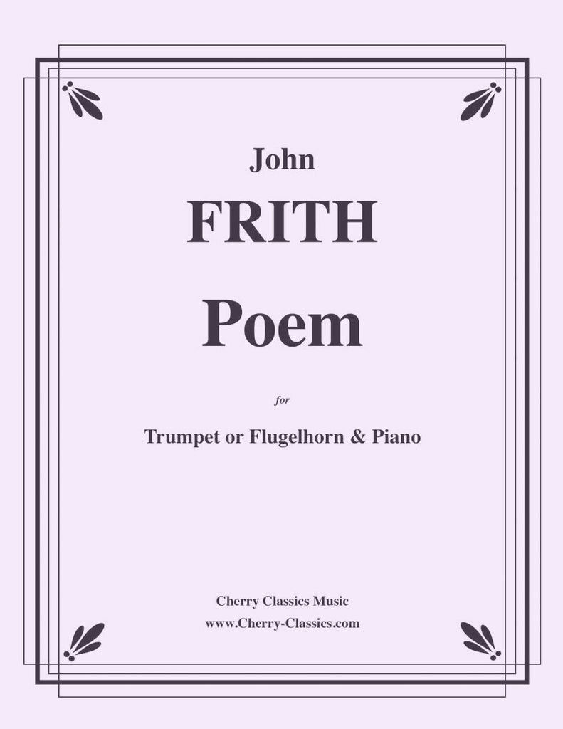 Frith - Poem for Trumpet or Flugelhorn and Piano - Cherry Classics Music