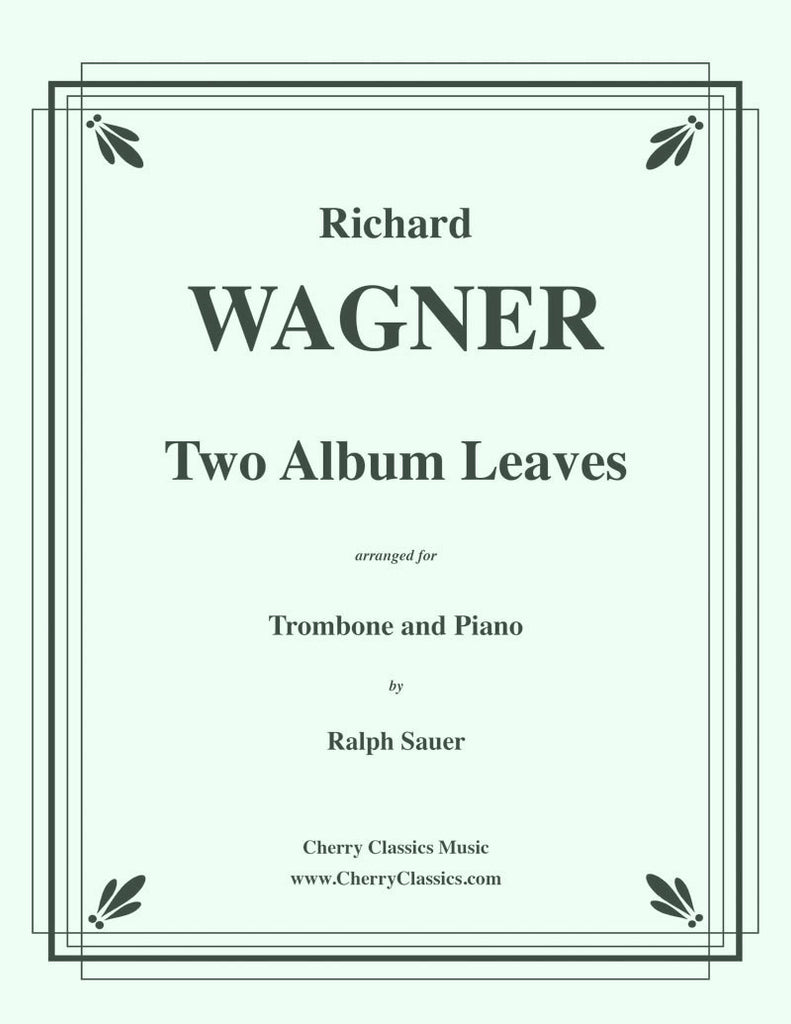 Wagner - Two Album Leaves for Trombone and Piano - Cherry Classics Music