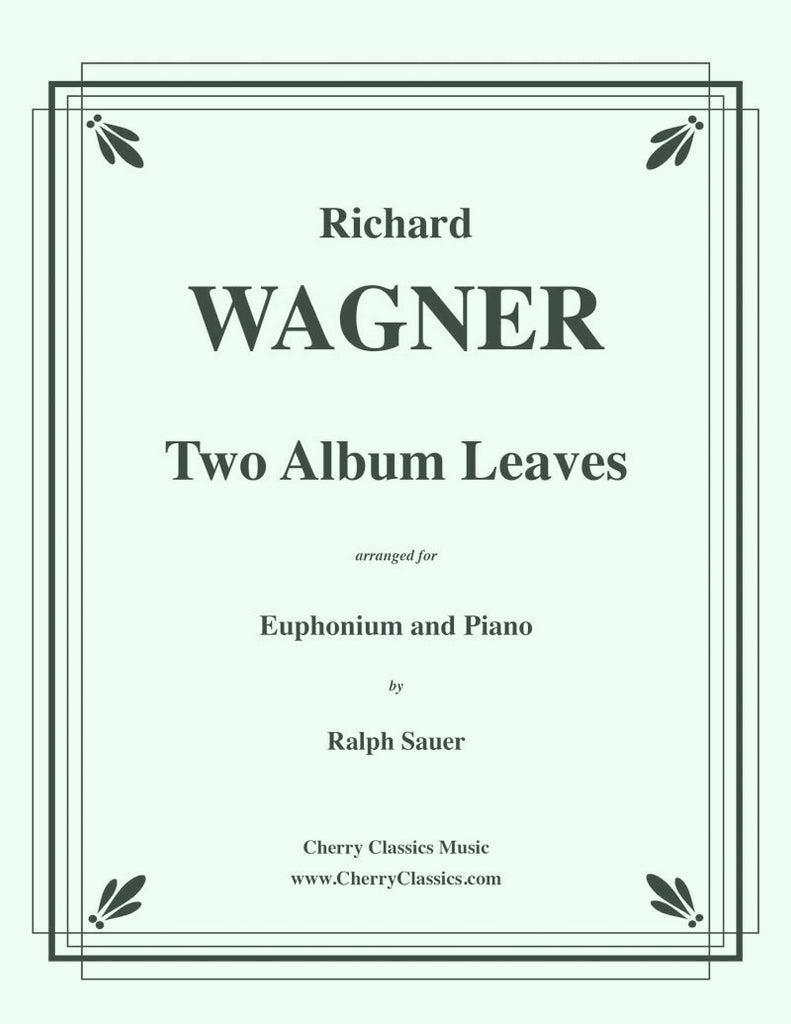 Wagner - Two Album Leaves for Euphonium and Piano - Cherry Classics Music