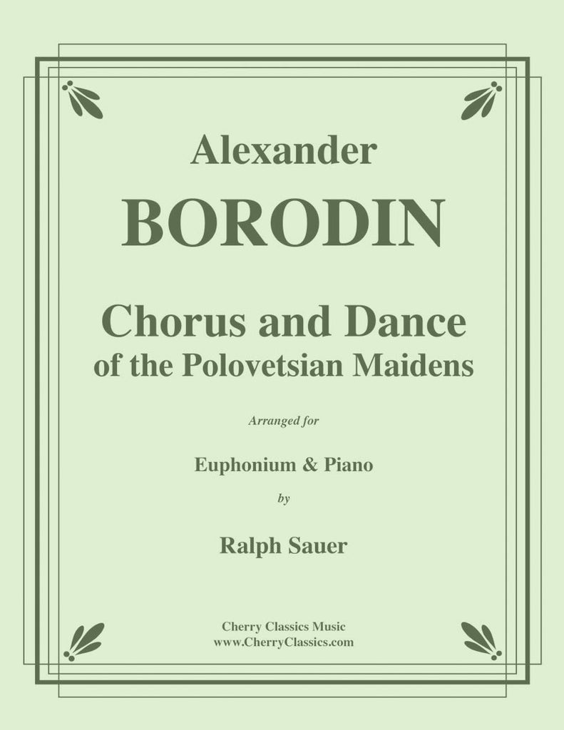 Borodin - Chorus and Dance of the Polovetsian Maidens for Euphonium & Piano - Cherry Classics Music