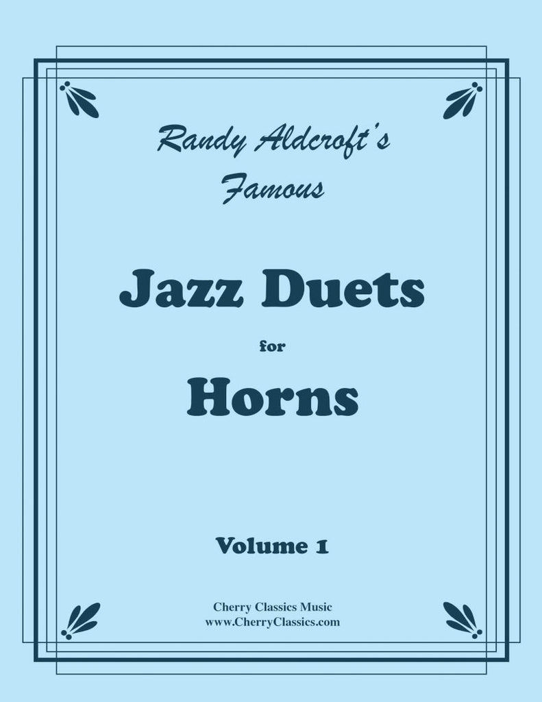 Aldcroft - Famous Jazz Duets for Horns.  Volume 1 - Cherry Classics Music