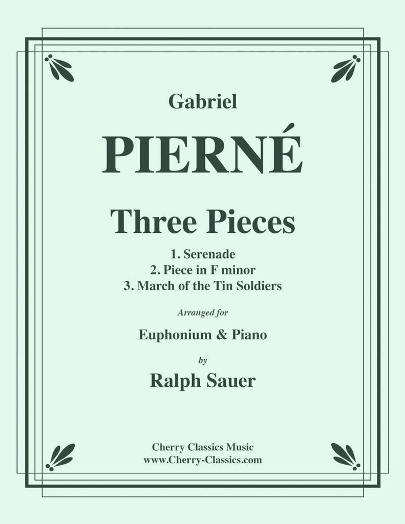Pierné - Three Pieces for Euphonium and Piano - Cherry Classics Music