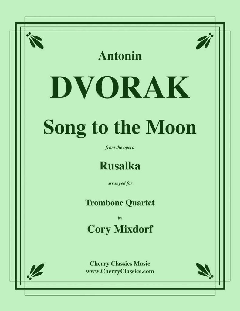 Dvorak - Song to the Moon for Trombone Quartet - Cherry Classics Music