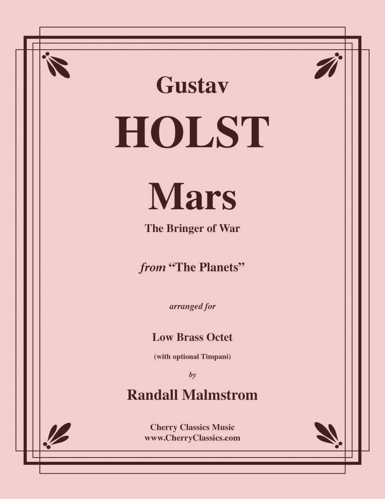 Holst - Mars, the Bringer of War from the Planets for Low Brass Octet & opt. Timpani - Cherry Classics Music