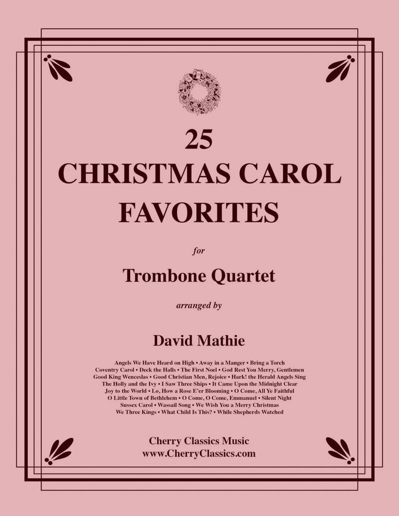 Traditional Christmas - 25 Christmas Carol Favorites for Trombone Quartet - Cherry Classics Music