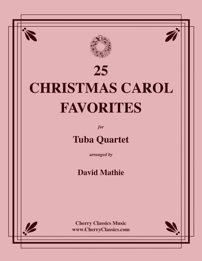 Traditional Christmas - 25 Christmas Carol Favorites for Tuba Quartet - Cherry Classics Music
