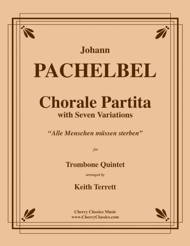 Pachelbel - Chorale Partita with Seven Variations for Trombone Quintet - Cherry Classics Music