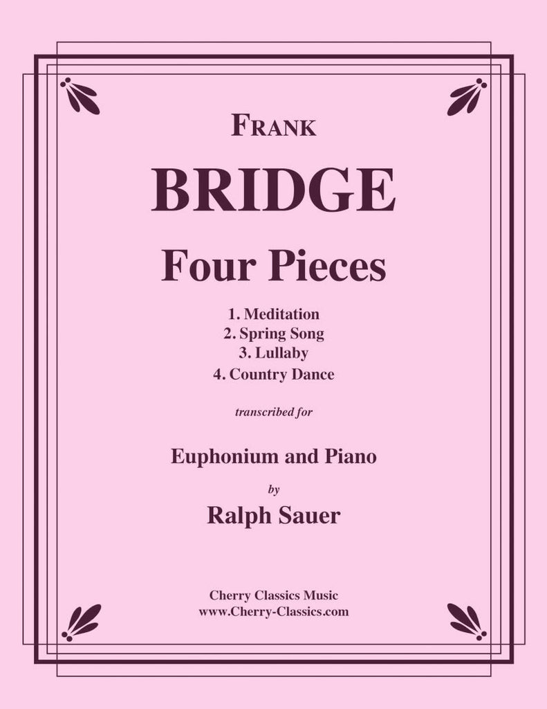 Bridge - Four Pieces for Euphonium and Piano - Cherry Classics Music