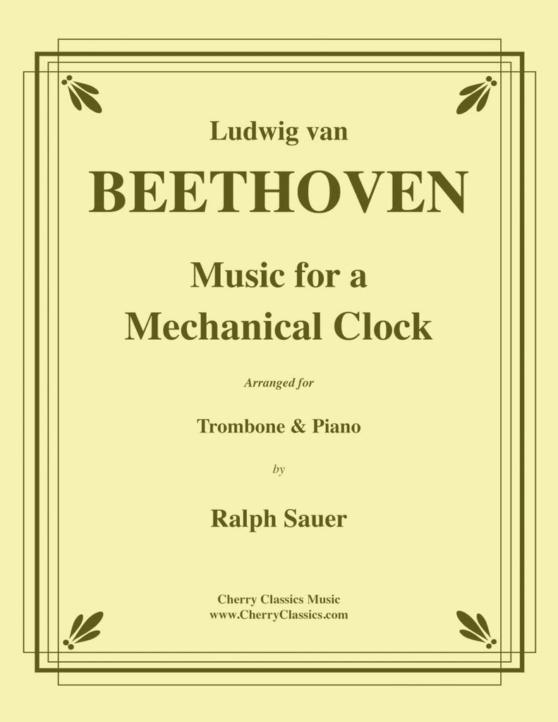 Beethoven - Music for a Mechanical Clock for Trombone and Piano - Cherry Classics Music