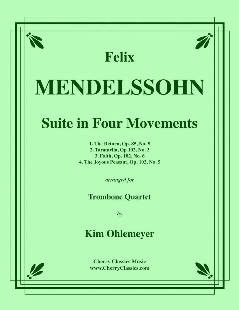 Mendelssohn - Suite in Four Movements for Trombone Quartet - Cherry Classics Music