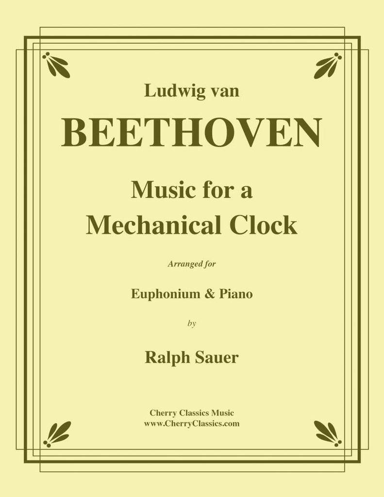Beethoven - Music for a Mechanical Clock for Euphonium and Piano - Cherry Classics Music