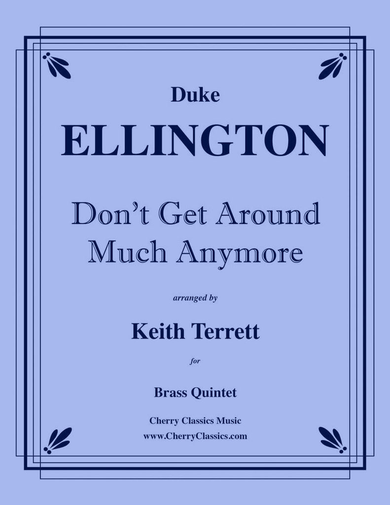 Ellington - Don't Get Around Anymore for Brass Quintet - Cherry Classics Music
