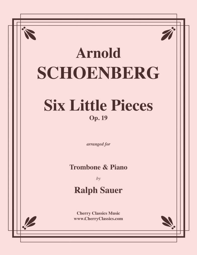 Schoenberg - Six Little Pieces, Op.19 for Trombone and Piano - Cherry Classics Music