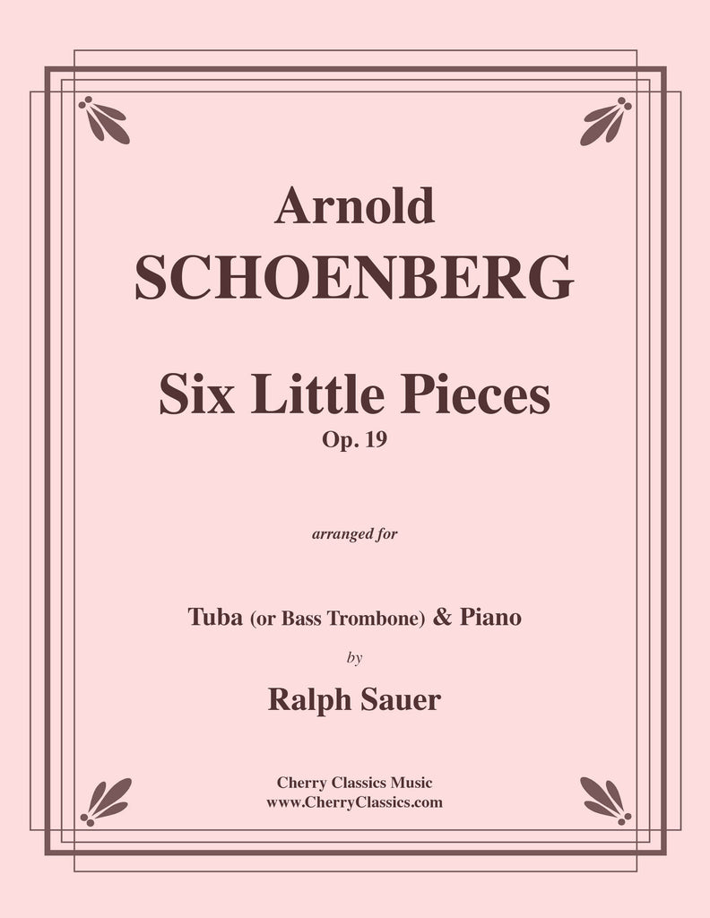 Schoenberg - Six Little Pieces, Op.19 for Tuba or Bass Trombone and Piano - Cherry Classics Music