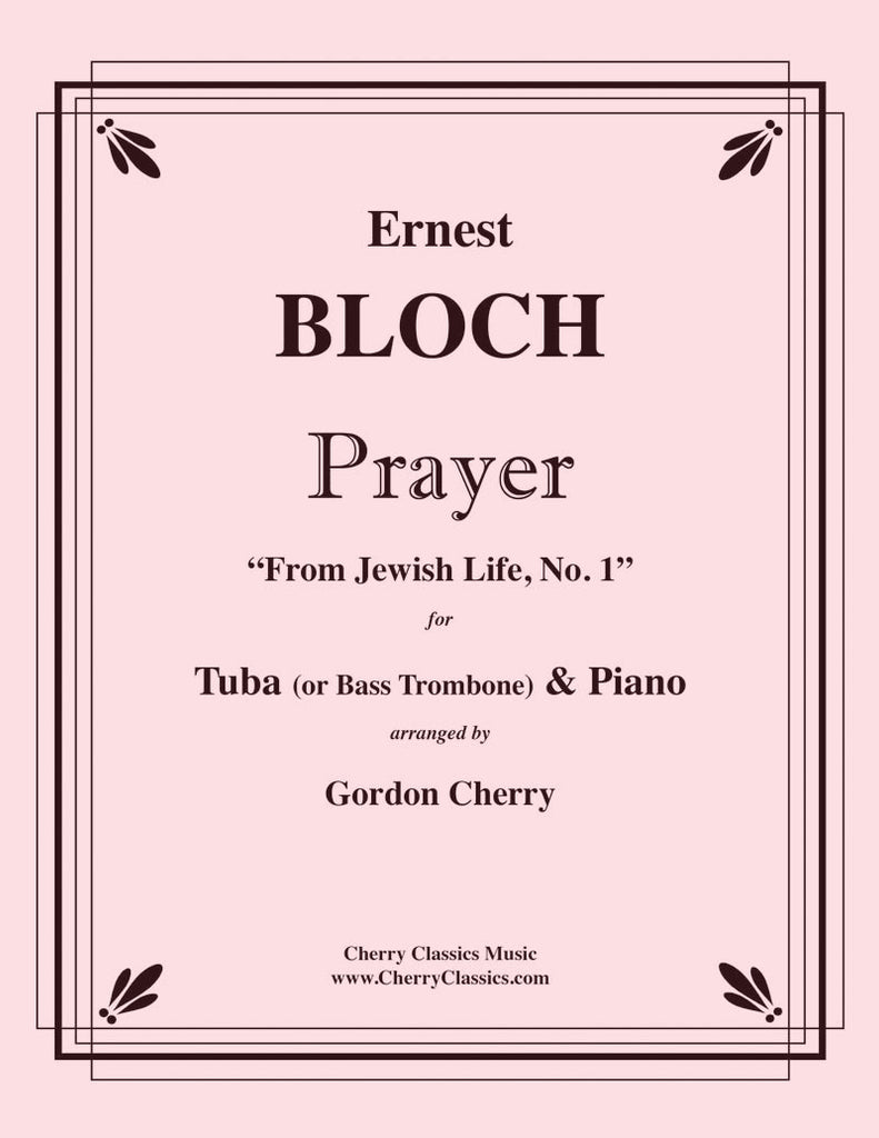 Bloch - Prayer for Tuba or Bass Trombone & Piano - Cherry Classics Music