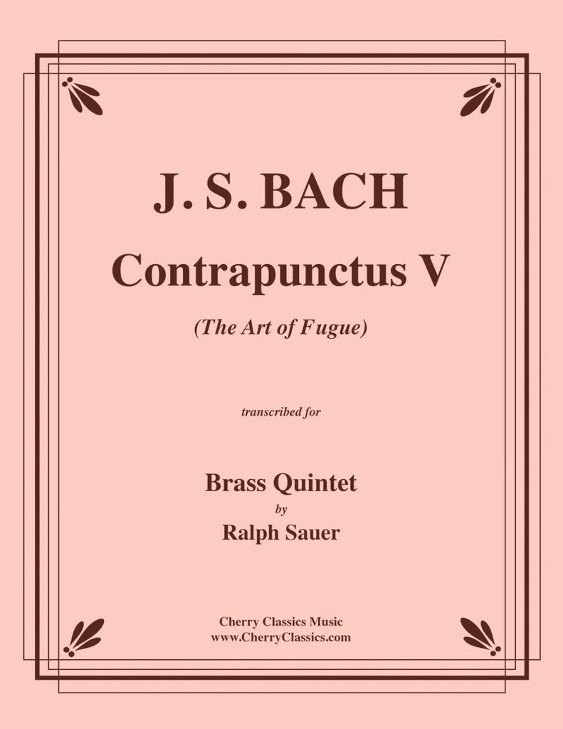"Bach - Contrapunctus V from ""The Art of Fugue"" for Brass Quintet - Cherry Classics Music"