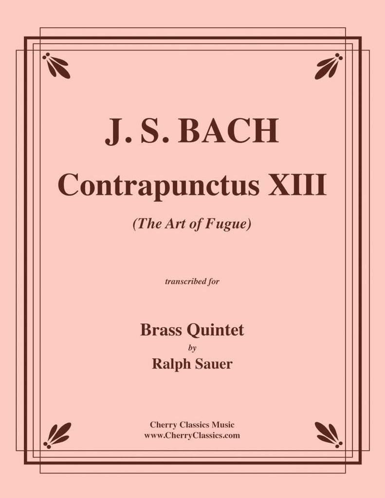 Bach - Contrapunctus XIII from The Art of Fugue for Brass Quintet - Cherry Classics Music