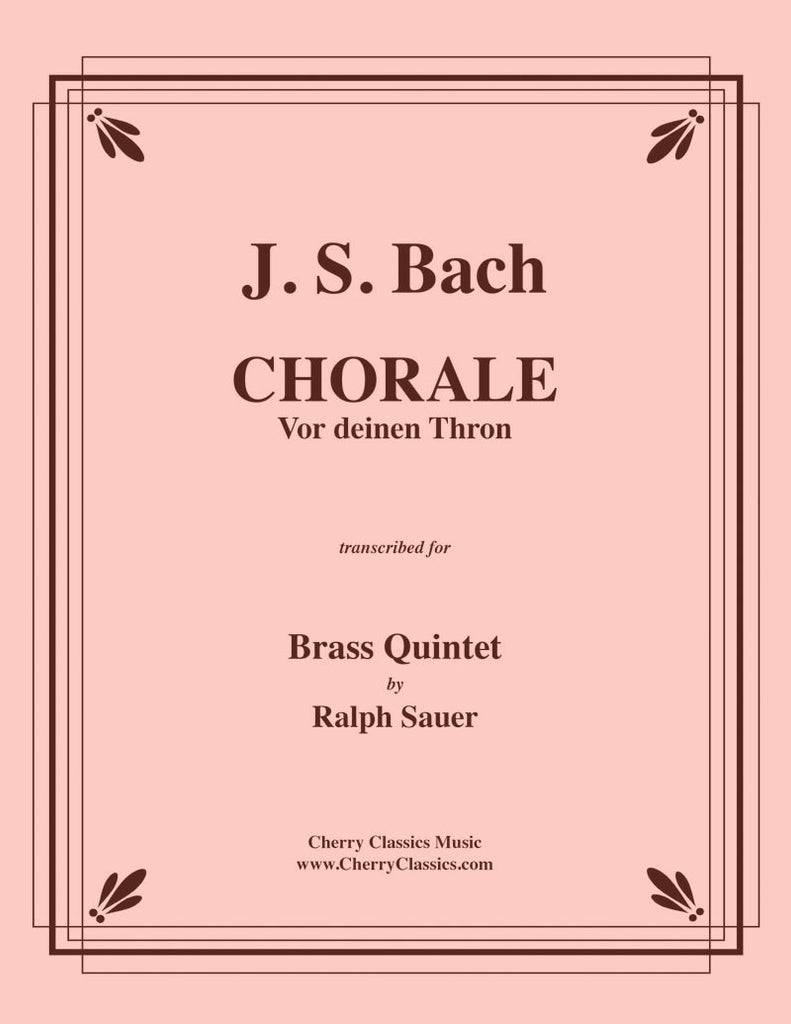 "Bach - Chorale ""Vor deinen Thron tret' ich hiermit"" (Before Thy Throne I Stand) for Brass Quintet - Cherry Classics Music"