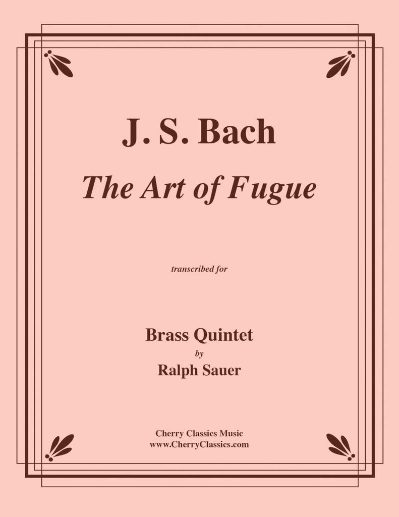 Bach - The Art of Fugue - Complete for Brass Quintet - Cherry Classics Music