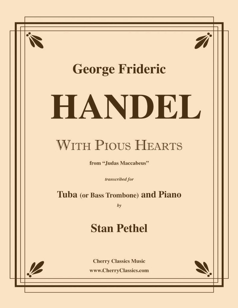 Handel - With Pious Hearts - Aria from Judas Maccabeus for Tuba or Bass Trombone and Piano - Cherry Classics Music