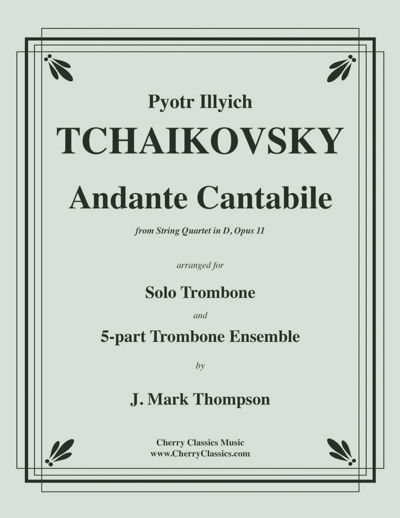 Tchaikovsky - Andante Cantabile for Solo Trombone and Trombone Ensemble - Cherry Classics Music