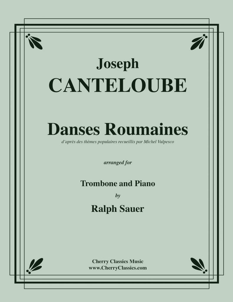 Canteloube - Danses Roumaines for Trombone and Piano - Cherry Classics Music
