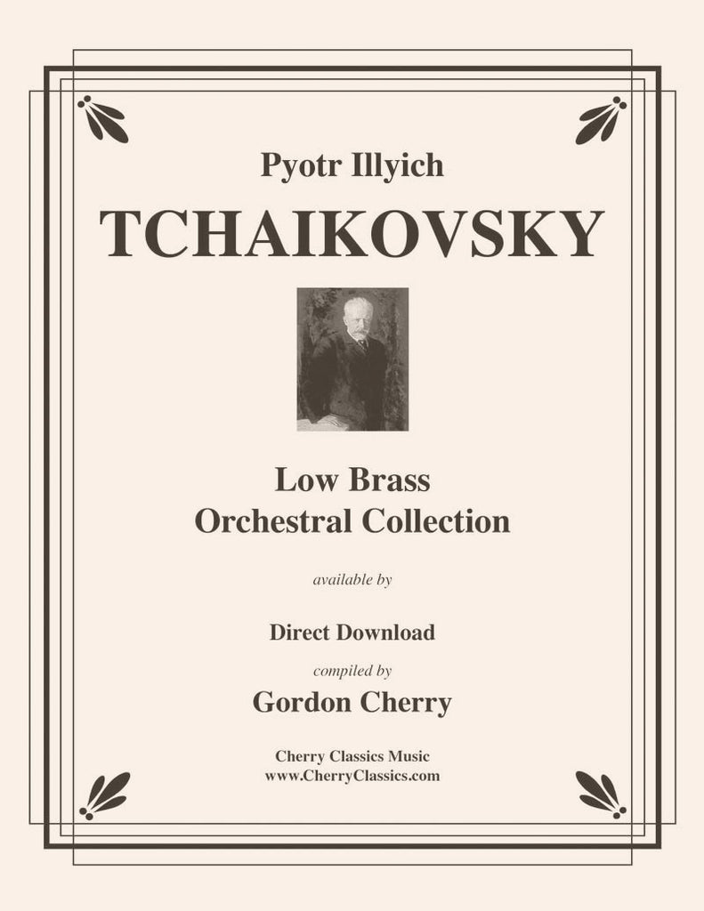 Cherry - Tchaikovsky Low Brass Orchestral Collection - For Trombone, Bass Trombone and Tuba - Cherry Classics Music