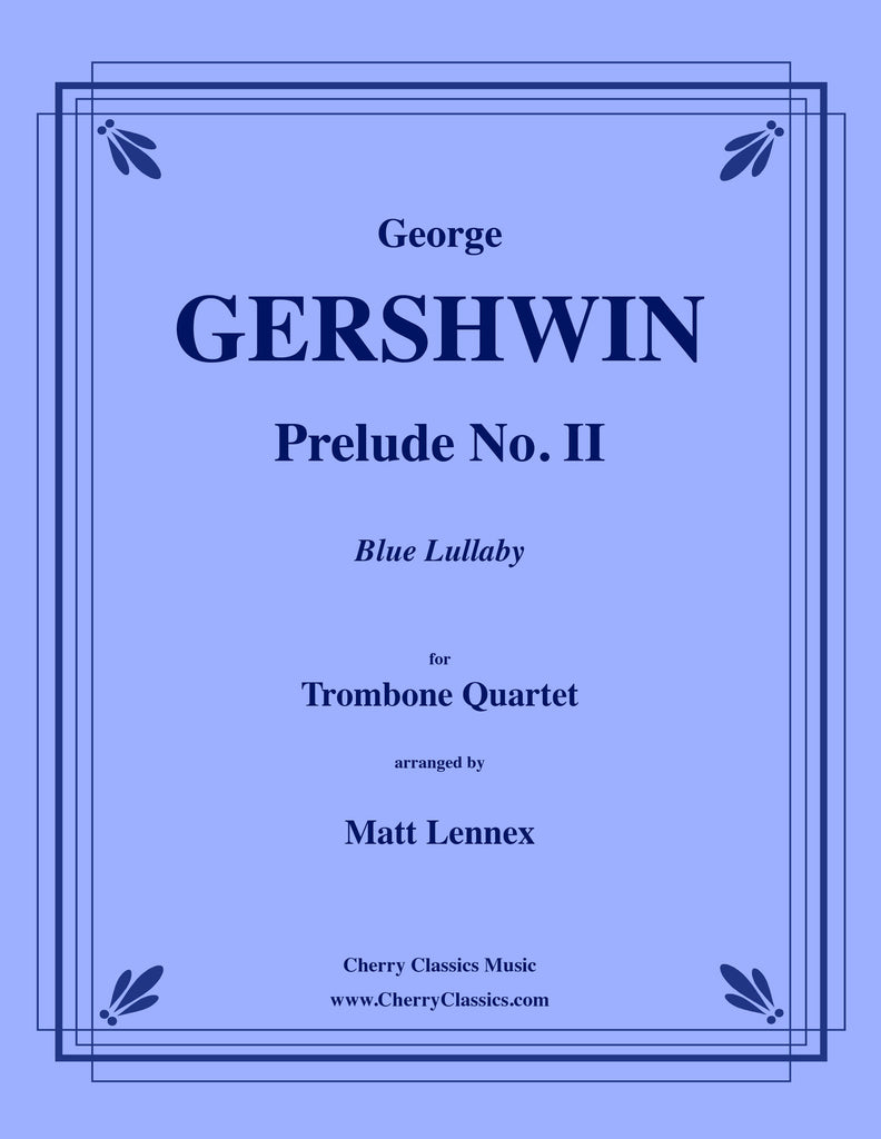 Gershwin - Prelude No. 2. Blue Lullaby for Trombone Quartet - Cherry Classics Music