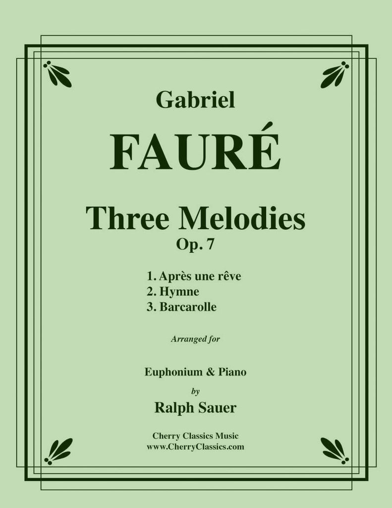 Fauré - Three Melodies, Op. 7 for Euphonium and Piano - Cherry Classics Music