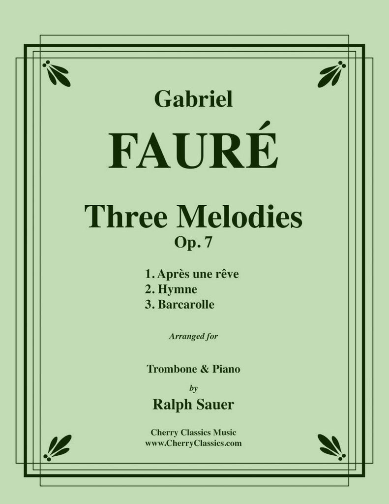 Fauré - Three Melodies, Op. 7 for Trombone and Piano - Cherry Classics Music