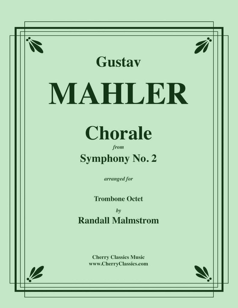 Mahler - Chorale from Symphony No. 2 for 8-part Trombone Ensemble - Cherry Classics Music