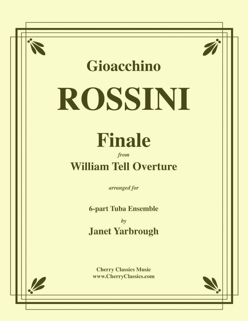 Rossini - Finale from William Overture for 6-part Tuba ensemble - Cherry Classics Music