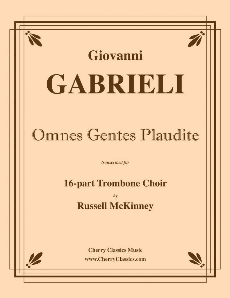 Gabrieli - Omnes Gentes Plaudite - Motet for 16-part Trombone Choir - Cherry Classics Music