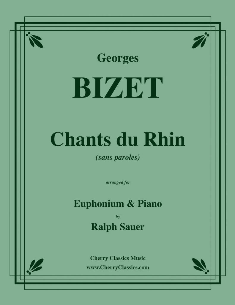 Bizet - Chants du Rhin for Euphonium & Piano - Cherry Classics Music
