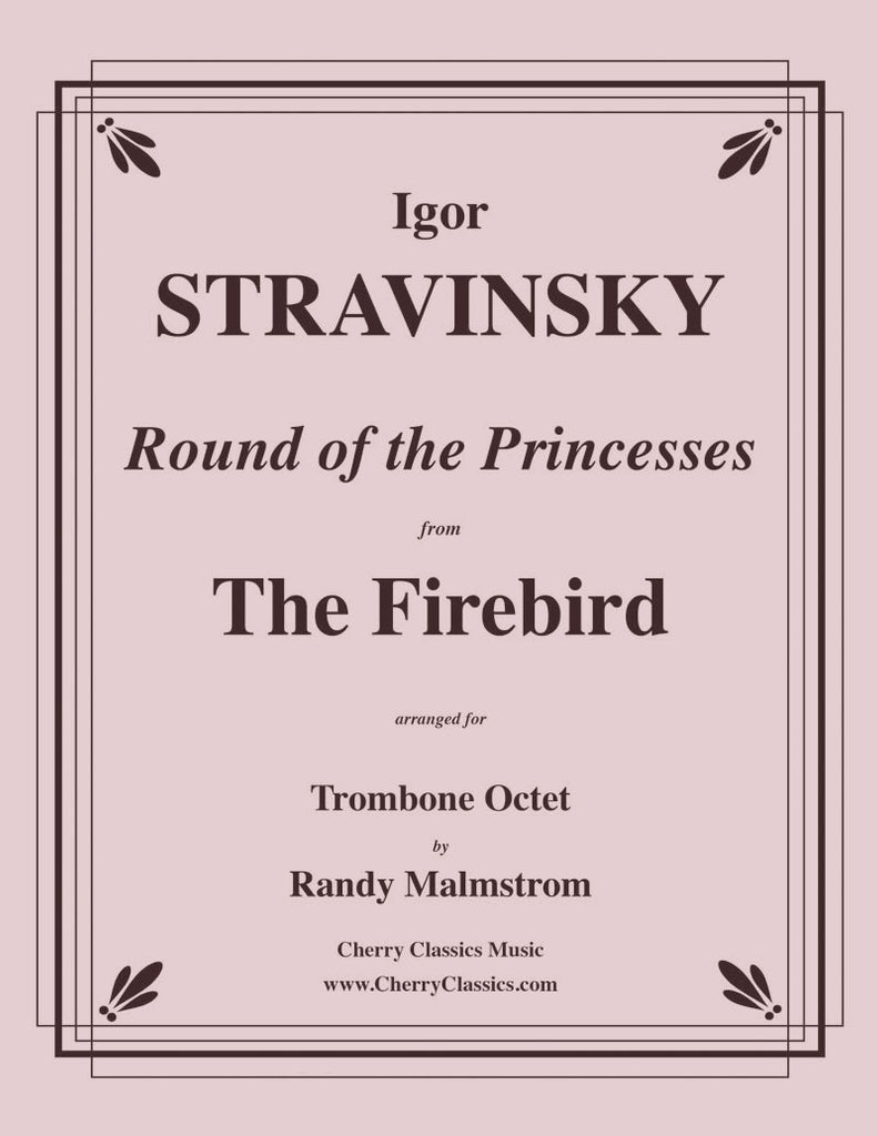 Stravinsky - Round of the Princesses from The Firebird for Trombone Octet - Cherry Classics Music