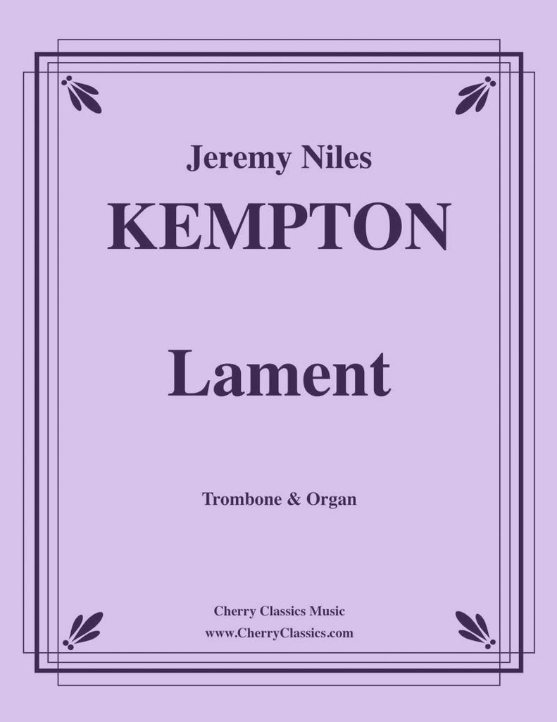 Kempton - Lament for Trombone and Organ - Cherry Classics Music