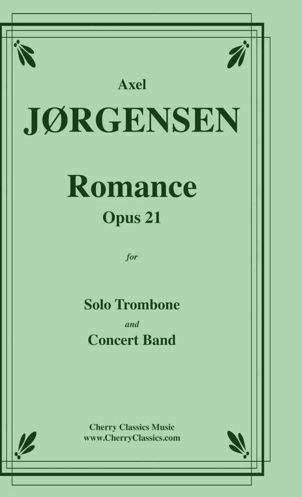 Jorgensen - Romance, opus 21 for Trombone and Band - Cherry Classics Music