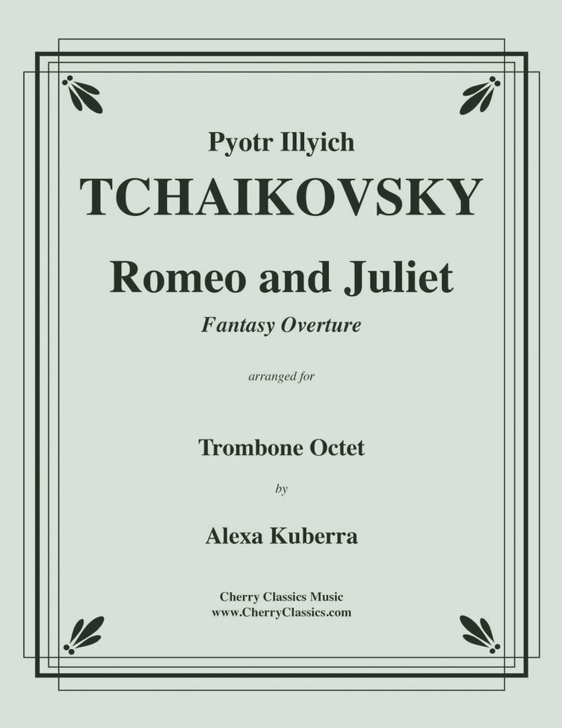 Tchaikovsky - Romeo and Juliet Fantasy Overture for Trombone octet - Cherry Classics Music