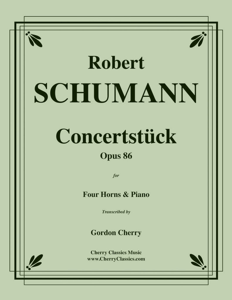 Schumann - Concertstück, Opus. 86 for Four Horns and Piano - Cherry Classics Music