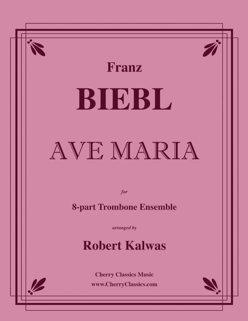 Biebl - Ave Maria for 8-part Trombone Ensemble - Cherry Classics Music