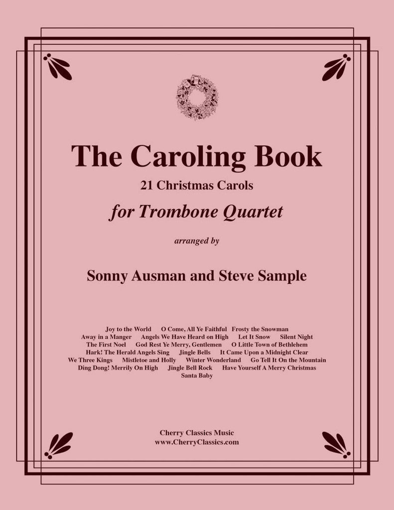 Traditional Christmas - The Caroling Book for Trombone Quartet - Cherry Classics Music