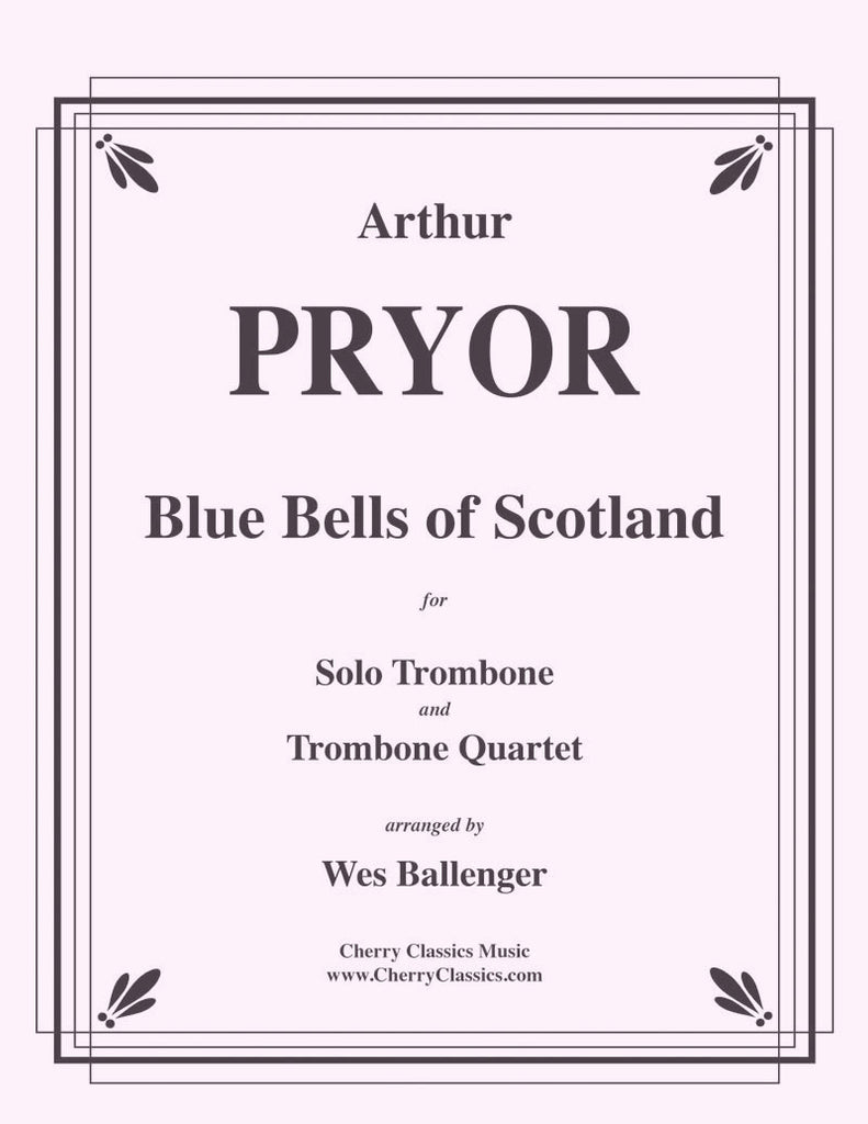Pryor - Blue Bells of Scotland for Solo Trombone and Trombone Quartet - Cherry Classics Music